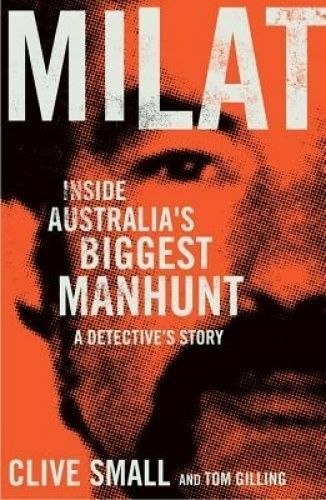 1 of 1 - Milat: Inside Australia's Biggest Manhunt by Clive Small, Tom Gilling (Paperbac…