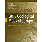 Early Geological Maps of Europe: Central Europe 1750 to 1840: 2016 by Karel Posmourny, Alena Cejchanova, Zdenek Kukal, Jan Kozak (Hardback, 2016)