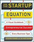 Startup Equation: A Visual Guidebook to Building Your Startup by Steve Fisher, Ja-Nae Duane (Paperback, 2016)