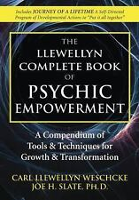 Llewellyn's Complete Book: The Llewellyn Complete Book of Psychic Empowerment : A Compendium of Tools and Techniques for Growth and Transformation 2 by Joe H. Slate and Carl Llewellyn Weschcke (2011, Paperback)