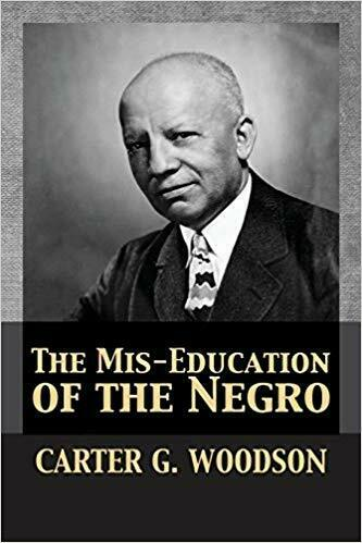 The Mis-Education of the Negro by Carter Godwin Woodson Paperback 2017 1