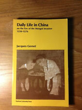 Daily Life in China on the Eve of the Mongol Invasion, 1250-1276 by Jacques...