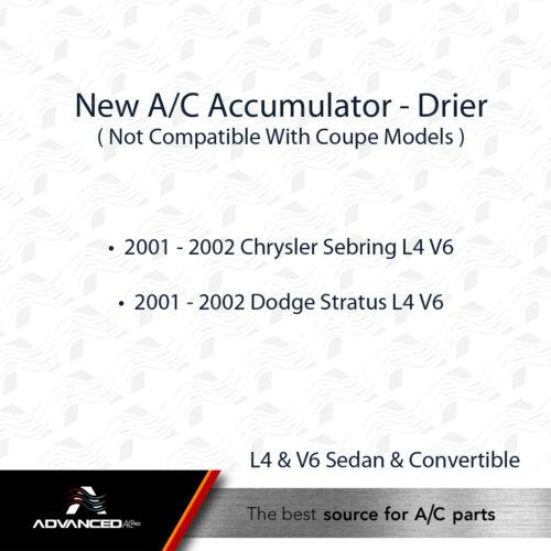 AC A//C Accumulator Drier Fits 2001 2002 Sebring Stratus 4 cyl /& V6 Sedan ONLY