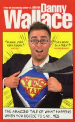 Yes Man By Danny Wallace. 9780091896737
