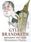 Breaking the Code: Westminster Diaries 1992-1997 by Gyles Brandreth (Hardback, 2014)