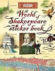 World of Shakespeare Sticker Book by Rosie Dickins (Paperback, 2013)