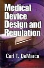 Medical Device Design and Regulation by Carl T DeMarco (Hardback, 2011)