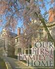 Our First Family's Home: The Ohio Governor's Residence and Heritage Garden by Ohio University Press (Hardback, 2008)
