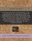 A Collection of the Severall Acts, Ordinances & Orders as Well of Parliament as of His Highness the Lord Protector (Now in Force) for the Levying of Monies by Way of Excise and New-Impost Together with Severall Orders of the Council (1655) by England & Wales Sovereign (Paperback / softback, 2010)