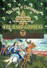 Song of Charlemagne II The Hard Goddess 9781463408992 by Thomas F. Motter KSJ