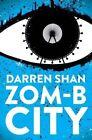 Zom-B City by Darren Shan (Paperback, 2016)