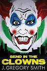 Send in the Clowns by John Gregory-Smith (Paperback, 2013)