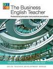 The Business English Teacher by Caireen Sever, Jennifer Burkart, Debbie Barton (Paperback, 2010)