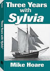 Three Years with Sylvia by Mike Hoare (Paperback, 2010)