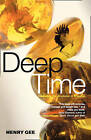Deep Time: Cladistics, the Revolution in Evolution by Henry Gee (Paperback, 2008)