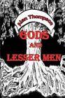 Gods and Lesser Men by Alan Thompson (Paperback / softback, 2014)