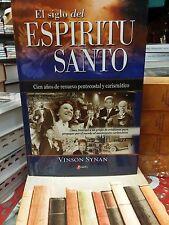 El Siglo del Espiritu Santo : Cien Anos de Renuevo Pentecostal y Carismatico by