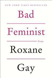 Bad-Feminist-By-Roxane-Gay-Paperback-Book-NEW-amp-Free-Shipping