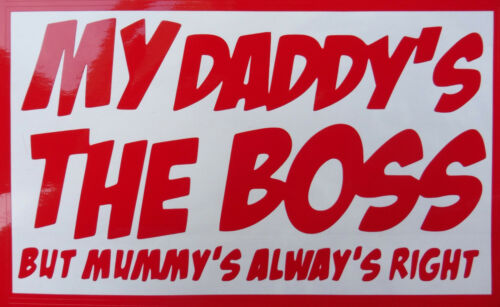 "/""My Daddys the Boss/"" decal for cars window laptop home fun sticker 5357"