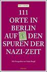 111 Orte in Berlin auf den Spuren der Nazi-Zeit von Paul Kohl (2016, Kunststoffeinband)