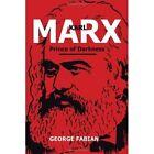 Karl Marx Prince of Darkness by George Fabian (Paperback / softback, 2011)