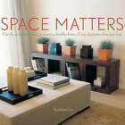 Space Matters: Use the Wisdom of Vastu to Create a Healthy Home - 11 Top Designers Show You How by Kathleen Cox (Hardback, 2007)