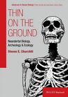 Thin on the Ground: Neandertal Biology, Archeology and Ecology by Steven E. Churchill (Hardback, 2014)