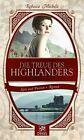 Die Treue des Highlanders von Rebecca Michele (2013, Taschenbuch)