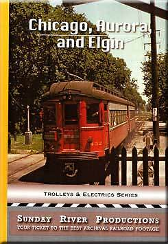 CHICAGO AURORA AND ELGIN TROLLEYS AND ELECTRIC SERIES