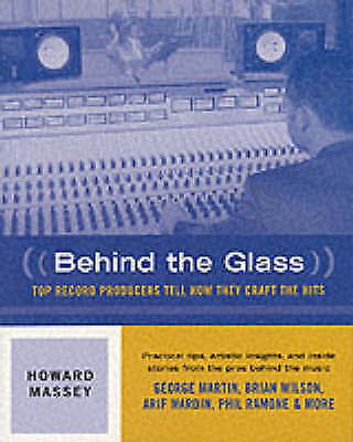 1 of 1 - Behind the Glass: Top Record Producers Tell How They Craft the Hits-ExLibrary