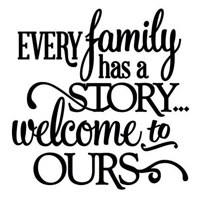 EVERY FAMILY HAS A STORY Wall Art Decal Quote Words Lettering Sticker Design 60""