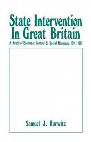 State Intervention in Great Britain: Study of Economic Control and Social