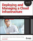 Deploying and Managing a Cloud Infrastructure: Real World Skills for the CompTIA Cloud+ Certification and Beyond: Exam CV0-001 by Abdul Salam, Zafar Gilani, Salman Ul Haq (Paperback, 2015)