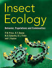 Insect Ecology: Behavior, Populations and Communities by Ian Kaplan, Deborah L. Finke, Micky D. Eubanks, Robert F. Denno, Peter W. Price (Paperback, 2011)