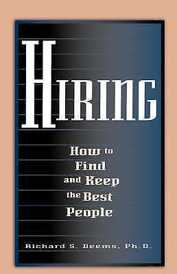 Hiring: How to Find and Keep the Best People, Demms Ph.D., Richard S., New Book