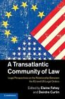 A Transatlantic Community of Law: Legal Perspectives on the Relationship between the EU and US Legal Orders by Cambridge University Press (Hardback, 2014)