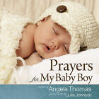 Prayers for My Baby Boy by Angela Thomas (Hardback, 2011)