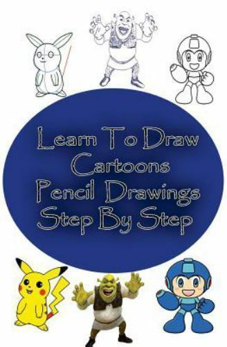 How To Draw Drawing Lessons For Beginners Learn To Draw Cartoons Pencil Drawings Step By Step Pencil Drawing Ideas For Absolute Beginners By G P Edu 2015 Paperback For Sale Online Ebay