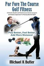 Par Fore the Course Golf Fitness : A Kinetix Health and Performance Center...