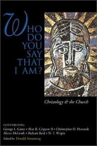 Who-Do-You-Say-That-I-Am-Christology-and-the-Church-1999-Hardcover