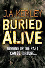 Buried Alive by J. A. Kerley (Paperback, 2010)