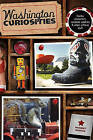 Washington Curiosities: Quirky Characters, Roadside Oddities & Other Offbeat Stuff by Harriet Baskas (Paperback, 2011)