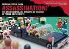Assassination!: The Brick Chronicle Presents Attempts on the Lives of Twelve US Presidents by Brendan Powell Smith (Paperback, 2016)