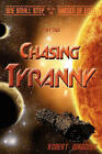Chasing Tyranny: One Small Step Out of the Garden of Eden by Robert Wagoner (Paperback / softback, 2010)