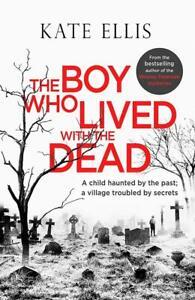 Kate-Ellis-The-Boy-Who-Lived-With-Dead-Tout-Neuf-Livraison