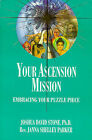 Your Ascension Mission: Embracing Your Puzzle Piece by Janna Shelley Parker, Joshua David Stone (Paperback, 1999)