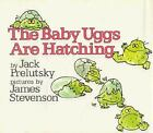 The Baby Uggs Are Hatching by Jack Prelutsky (1982, Hardcover)