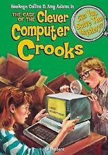 The Case of the Clever Computer Crooks & 8 Other Mysteries (Can You Solve the My