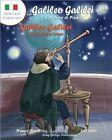 Galileo Galilei E La Torre Di Pisa - Galileo Galilei and the Pisa Tower: A Bilingual Picture Book about the Italian Astronomer (Italian-English Text) by Nancy Bach (Paperback / softback, 2013)