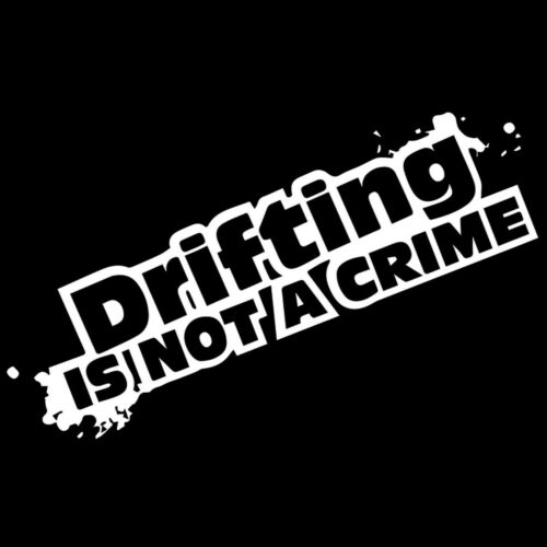Car Sticker Motorcycle Laptop Window Vinyl Truck Drifting IS NOT A CRIME Decal